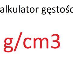 Kalkulator gęstości: g/cm3 na kg/m3 i g/dm3